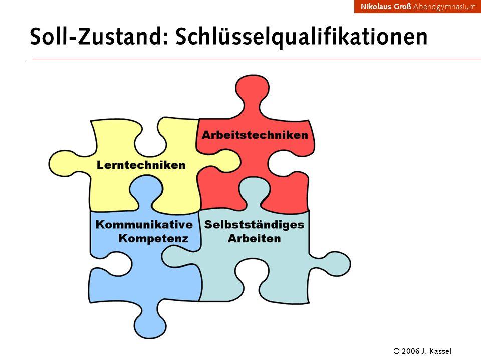 Nikolaus Groß Abendgymnasium 2006 J. Kassel Soll-Zustand: Schlüsselqualifikationen