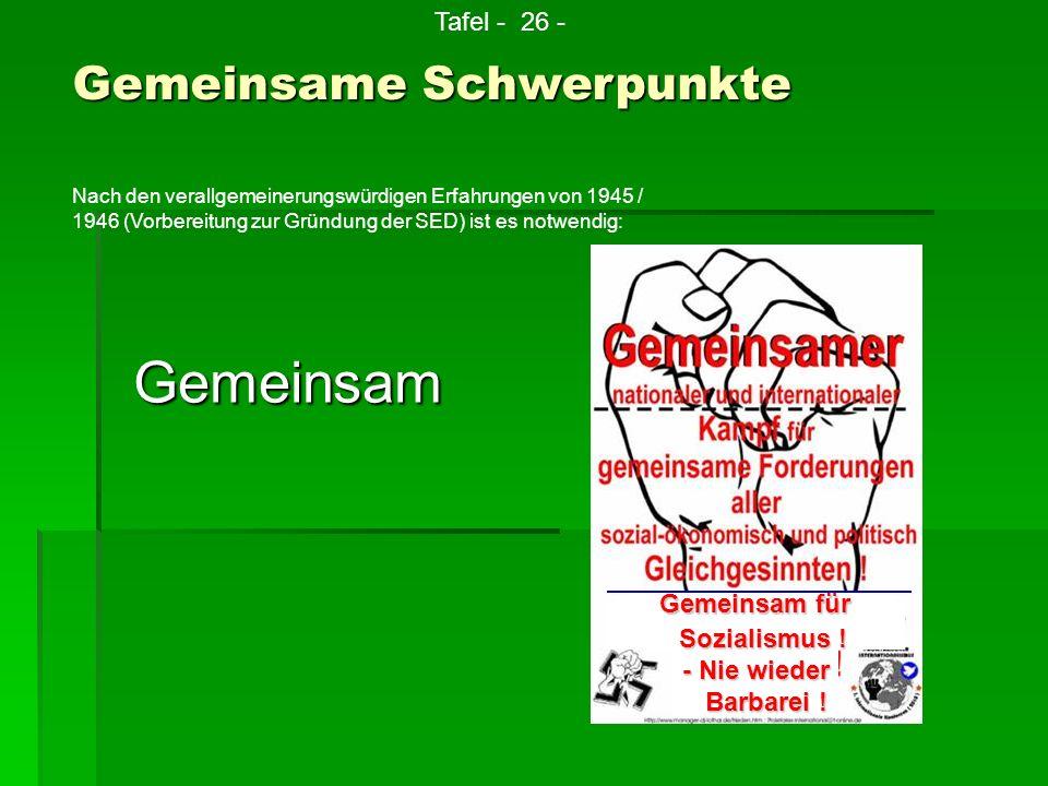 Gemeinsam Gemeinsamfür Gemeinsam für Sozialismus ! Sozialismus ! - Nie wieder Barbarei ! Barbarei ! Gemeinsame Schwerpunkte Tafel - 26 - Nach den vera