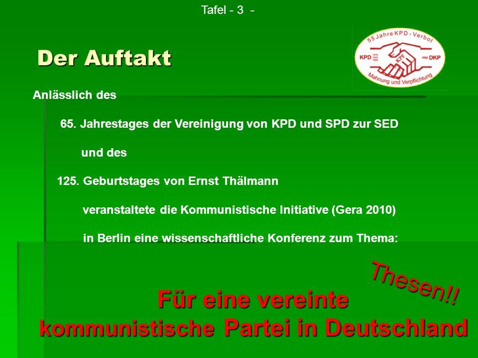 Der Auftakt Anlässlich des 65. Jahrestages der Vereinigung von KPD und SPD zur SED und des 125. Geburtstages von Ernst Thälmann veranstaltete die Komm