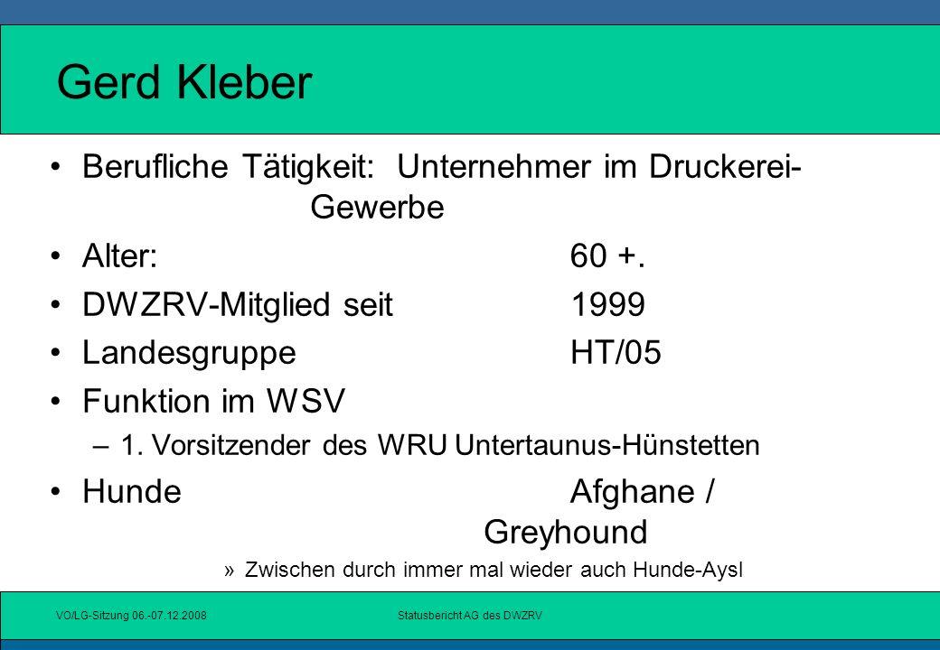 VO/LG-Sitzung 06.-07.12.2008Statusbericht AG des DWZRV Sachstand UW UW-Verantwortliche: Schriftleitung Angelika Heydrich, Schriftleitung Dr.