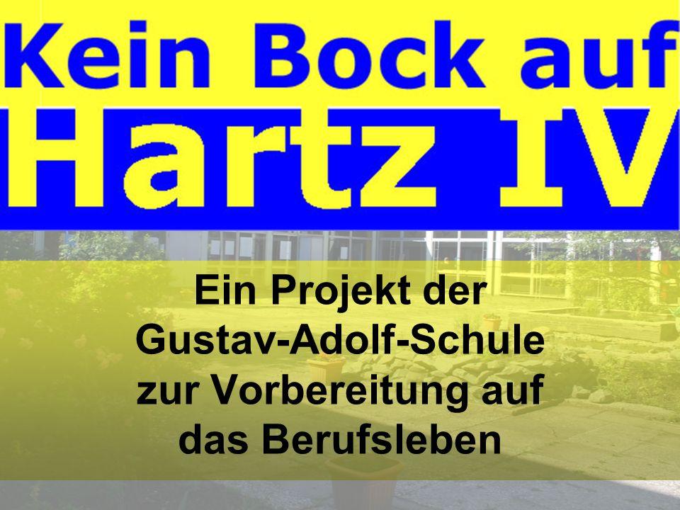 Ein Projekt der Gustav-Adolf-Schule zur Berufsorientierung Ein Projekt der Gustav-Adolf-Schule zur Vorbereitung auf das Berufsleben