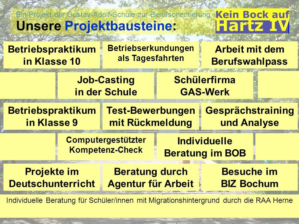 Ein Projekt der Gustav-Adolf-Schule zur Berufsorientierung Test-Bewerbungen Baustein Test-Bewerbungen: Nach einem Kompetenz-Check und Internet-Recherche in Klasse 9 sollen die Schüler/innen je eine Test-Bewerbung an ein Unternehmen schicken.
