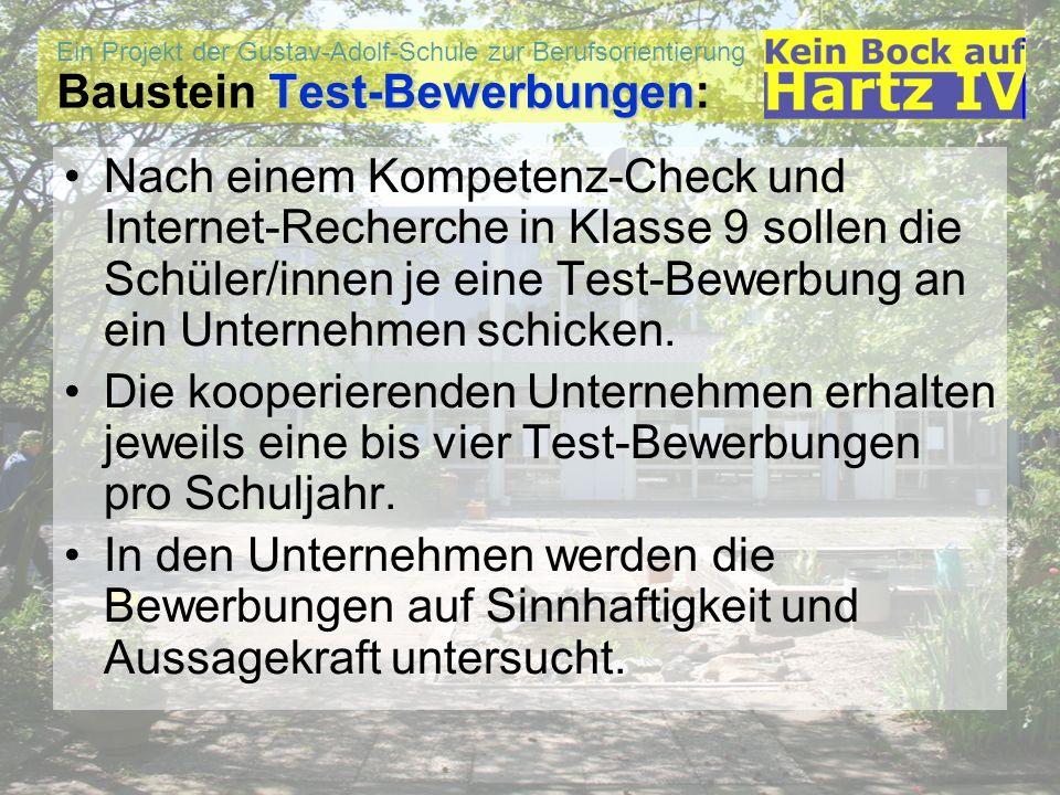 Ein Projekt der Gustav-Adolf-Schule zur Berufsorientierung Test-Bewerbungen Baustein Test-Bewerbungen: Nach einem Kompetenz-Check und Internet-Recherc