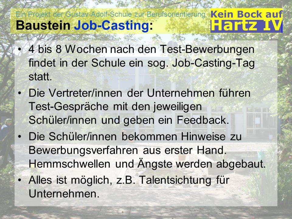 Ein Projekt der Gustav-Adolf-Schule zur Berufsorientierung Baustein Job-Casting: 4 bis 8 Wochen nach den Test-Bewerbungen findet in der Schule ein sog