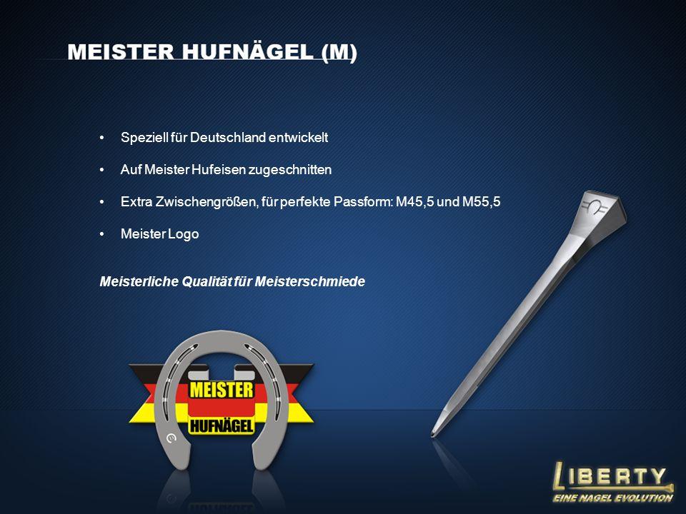 Speziell für Deutschland entwickelt Auf Meister Hufeisen zugeschnitten Extra Zwischengrößen, für perfekte Passform: M45,5 und M55,5 Meister Logo Meist