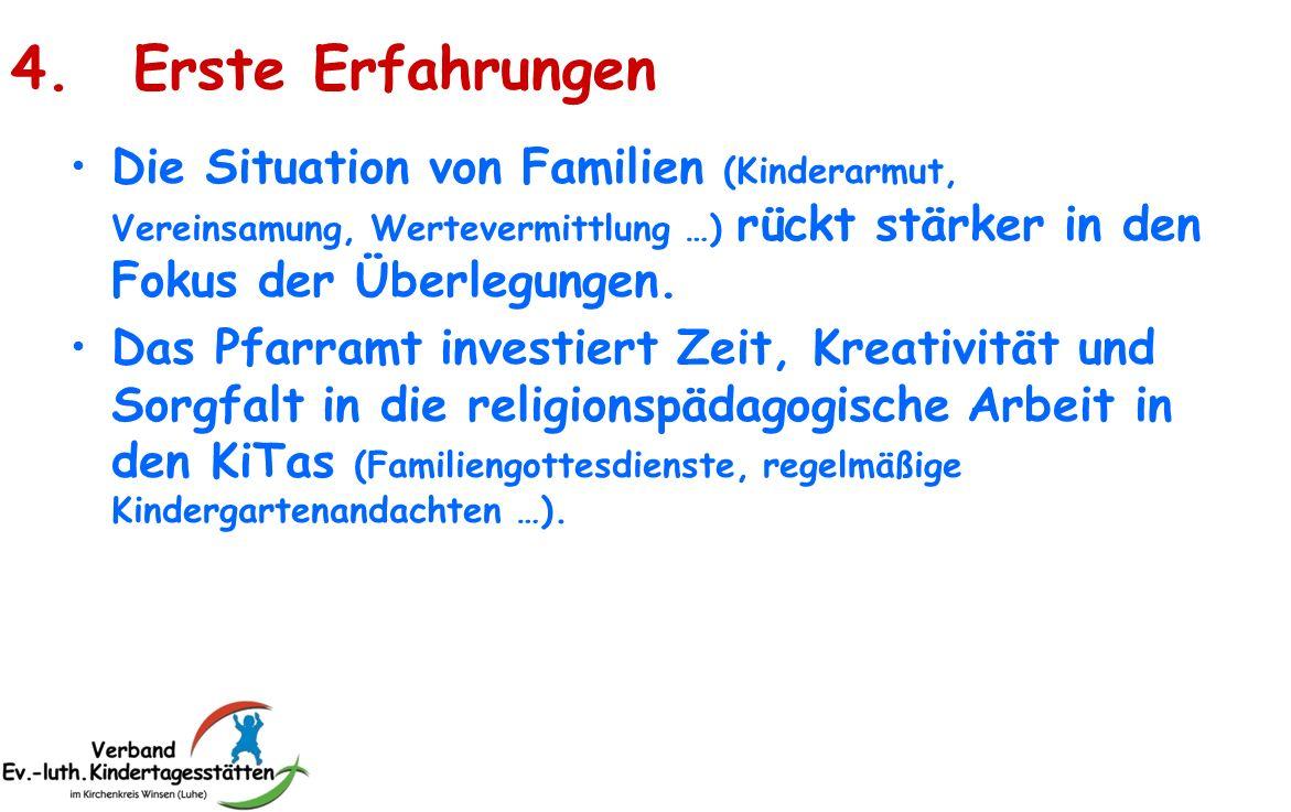 4. Erste Erfahrungen Die Situation von Familien (Kinderarmut, Vereinsamung, Wertevermittlung …) rückt stärker in den Fokus der Überlegungen. Das Pfarr