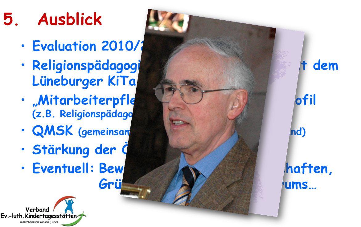 Evaluation 2010/2011 Religionspädagogische AG und Hort-AG mit dem Lüneburger KiTa-Verband Mitarbeiterpflege mit evangelischem Profil (z.B. Religionspä