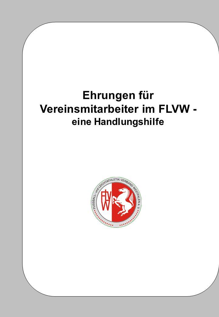 Ehrungen für Vereinsmitarbeiter im FLVW - eine Handlungshilfe