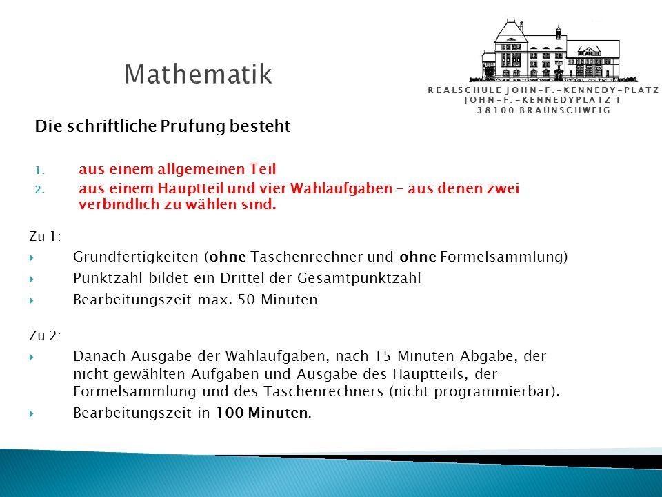 REALSCHULE JOHN-F.-KENNEDY-PLATZ JOHN-F.-KENNEDYPLATZ 1 38100 BRAUNSCHWEIG Mathematik Zu 1: Grundfertigkeiten (ohne Taschenrechner und ohne Formelsamm