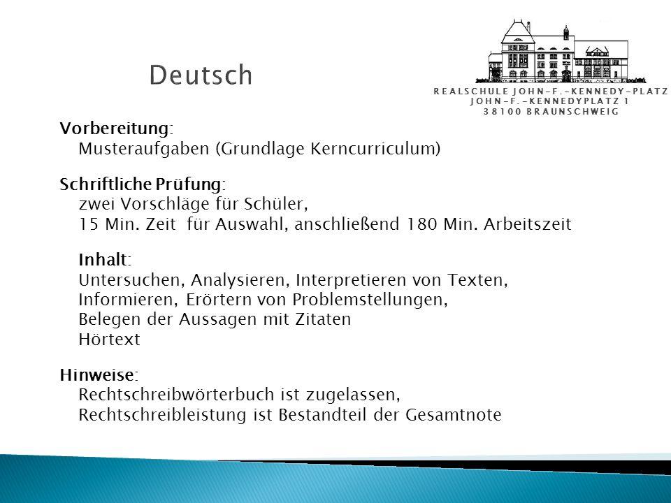 REALSCHULE JOHN-F.-KENNEDY-PLATZ JOHN-F.-KENNEDYPLATZ 1 38100 BRAUNSCHWEIG Deutsch Vorbereitung: Musteraufgaben (Grundlage Kerncurriculum) Schriftlich
