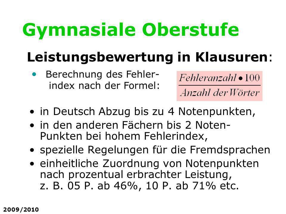 Gymnasiale Oberstufe in Deutsch Abzug bis zu 4 Notenpunkten, in den anderen Fächern bis 2 Noten- Punkten bei hohem Fehlerindex, spezielle Regelungen f