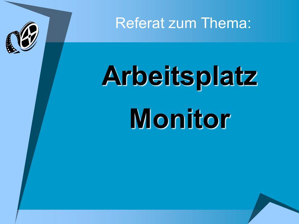 Referat zum Thema: Monitor Arbeitsplatz
