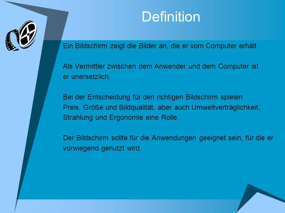 Definition Ein Bildschirm zeigt die Bilder an, die er vom Computer erhält.