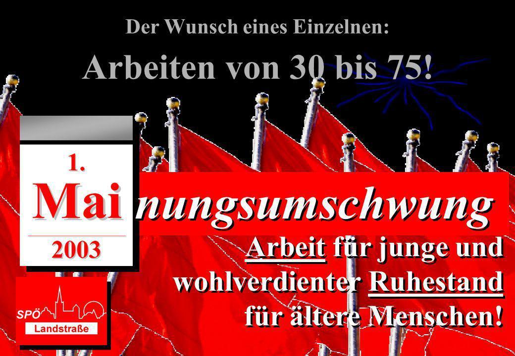 Der Wunsch eines Einzelnen: Hände weg von Volks- vermögen und Wahrung der Bonität Österreichs.