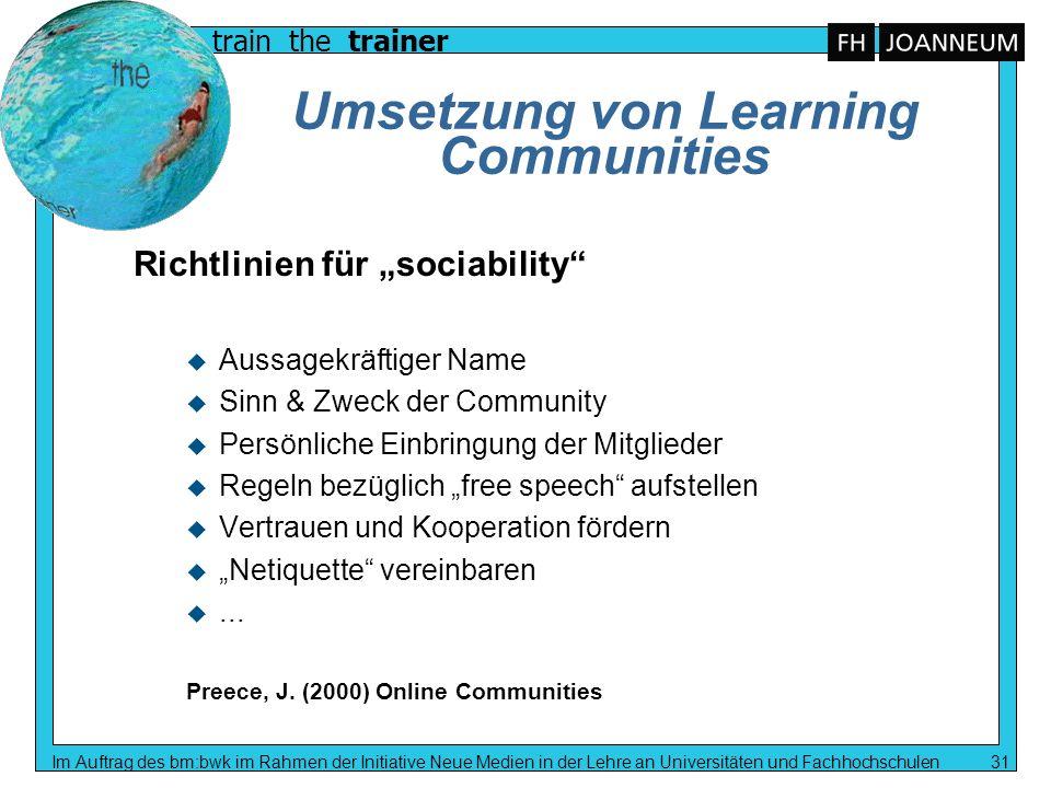 train the trainer Im Auftrag des bm:bwk im Rahmen der Initiative Neue Medien in der Lehre an Universitäten und Fachhochschulen 31 Umsetzung von Learni