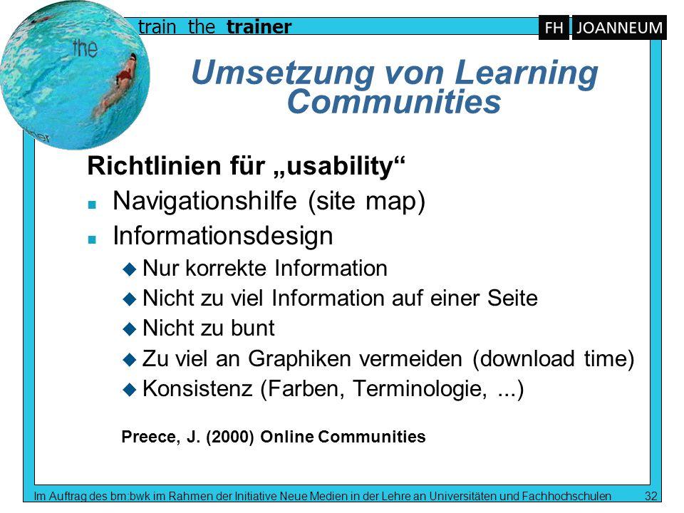 train the trainer Im Auftrag des bm:bwk im Rahmen der Initiative Neue Medien in der Lehre an Universitäten und Fachhochschulen 32 Umsetzung von Learni