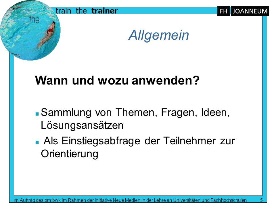 train the trainer Im Auftrag des bm:bwk im Rahmen der Initiative Neue Medien in der Lehre an Universitäten und Fachhochschulen 5 Allgemein Wann und wo
