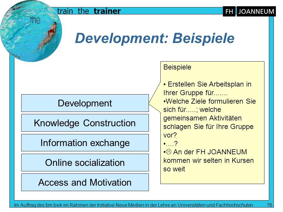 train the trainer Im Auftrag des bm:bwk im Rahmen der Initiative Neue Medien in der Lehre an Universitäten und Fachhochschulen 78 Development: Beispie