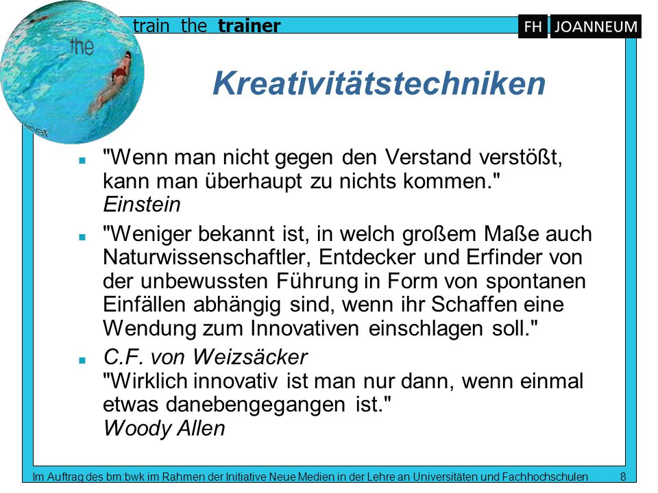 train the trainer Im Auftrag des bm:bwk im Rahmen der Initiative Neue Medien in der Lehre an Universitäten und Fachhochschulen 8 Kreativitätstechniken