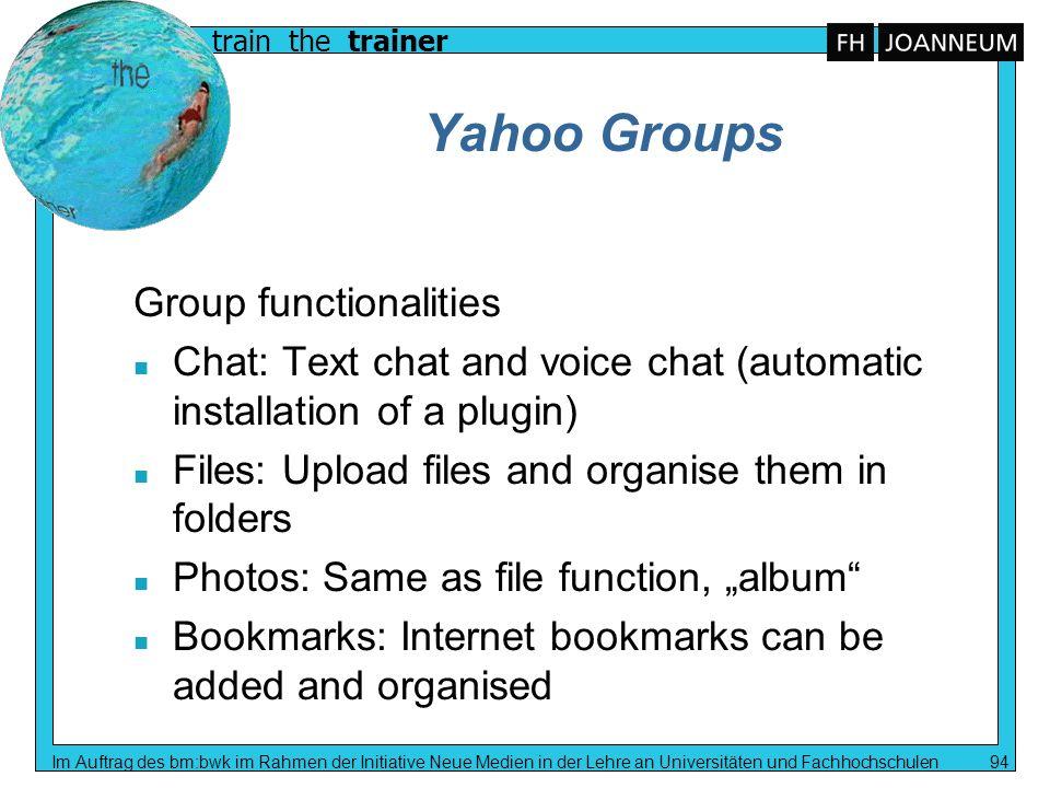 train the trainer Im Auftrag des bm:bwk im Rahmen der Initiative Neue Medien in der Lehre an Universitäten und Fachhochschulen 94 Yahoo Groups Group f