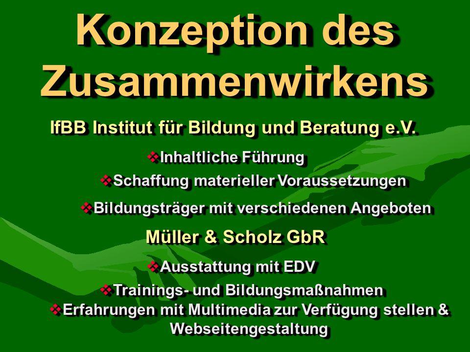 Konzeption des Zusammenwirkens Konzeption des Zusammenwirkens IfBB Institut für Bildung und Beratung e.V.