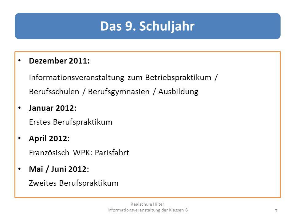 Dezember 2011: Informationsveranstaltung zum Betriebspraktikum / Berufsschulen / Berufsgymnasien / Ausbildung Januar 2012: Erstes Berufspraktikum Apri