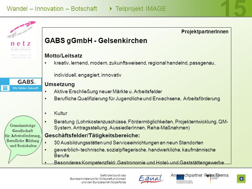 Gefördert durch das Bundesministerium für Wirtschaft und Arbeit und den Europäischen Sozialfonds Wandel – Innovation – Botschaft Teilprojekt IMAGE 15