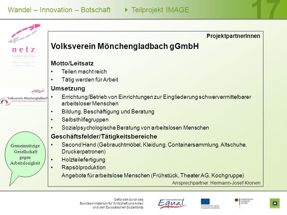 Gefördert durch das Bundesministerium für Wirtschaft und Arbeit und den Europäischen Sozialfonds Wandel – Innovation – Botschaft Teilprojekt IMAGE 17