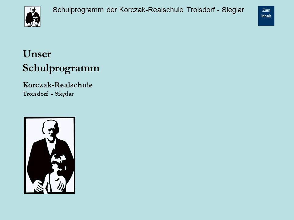 Schulprogramm der Korczak-Realschule Troisdorf - Sieglar Zum Inhalt 12 2.2 Förderung der Sozialkompetenz 2.2.1 Lionsquest In der Klasse 5 starten die Schülerinnen und Schüler mit dem Programm Erwachsen werden, das vom Lions Club gesponsert wird.