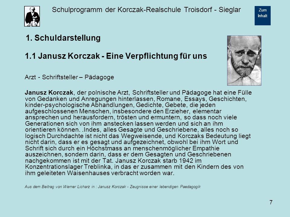 Schulprogramm der Korczak-Realschule Troisdorf - Sieglar Zum Inhalt 8 Unser Leitbild nach Korczak Das Kind hat das Recht… …auf Achtung …ernst genommen zu werden.