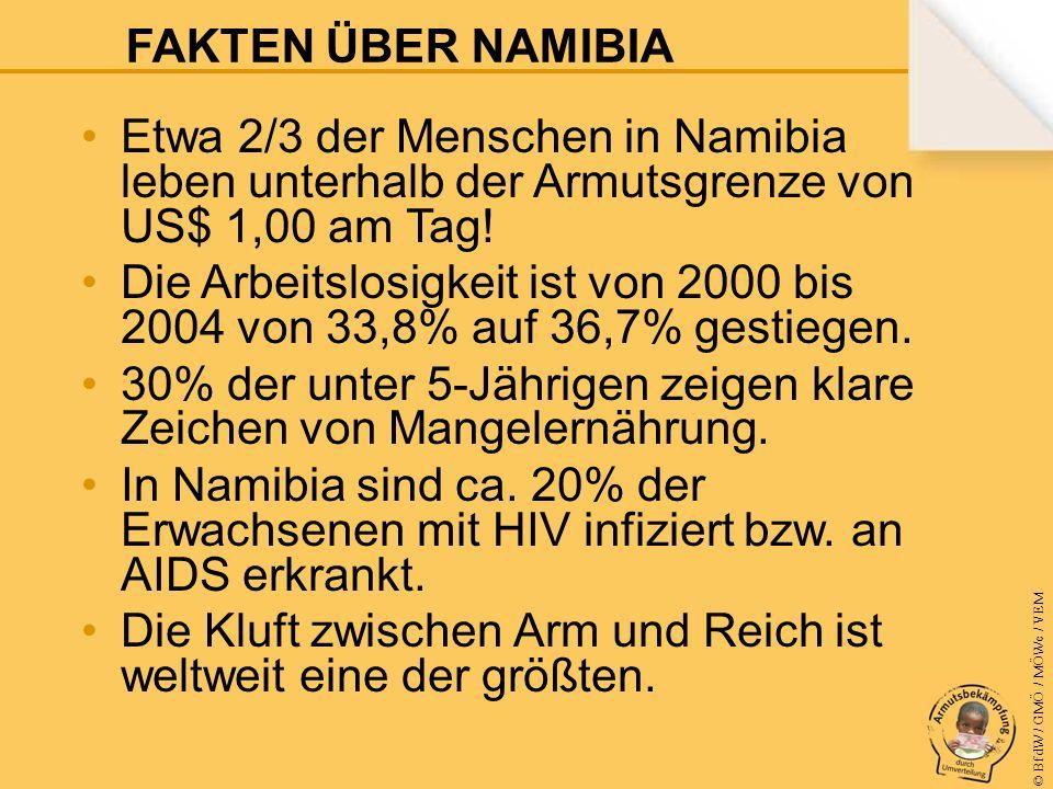 © BfdW / GMÖ / MÖWe / VEM Etwa 2/3 der Menschen in Namibia leben unterhalb der Armutsgrenze von US$ 1,00 am Tag.