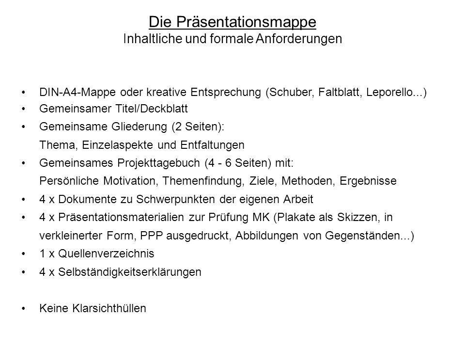 Die Präsentationsmappe Inhaltliche und formale Anforderungen DIN-A4-Mappe oder kreative Entsprechung (Schuber, Faltblatt, Leporello...) Gemeinsamer Ti