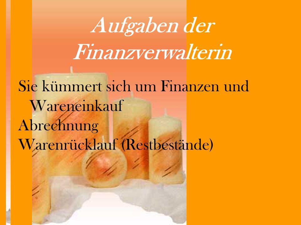 Aufgaben der Finanzverwalterin Sie kümmert sich um Finanzen und Wareneinkauf Abrechnung Warenrücklauf (Restbestände)