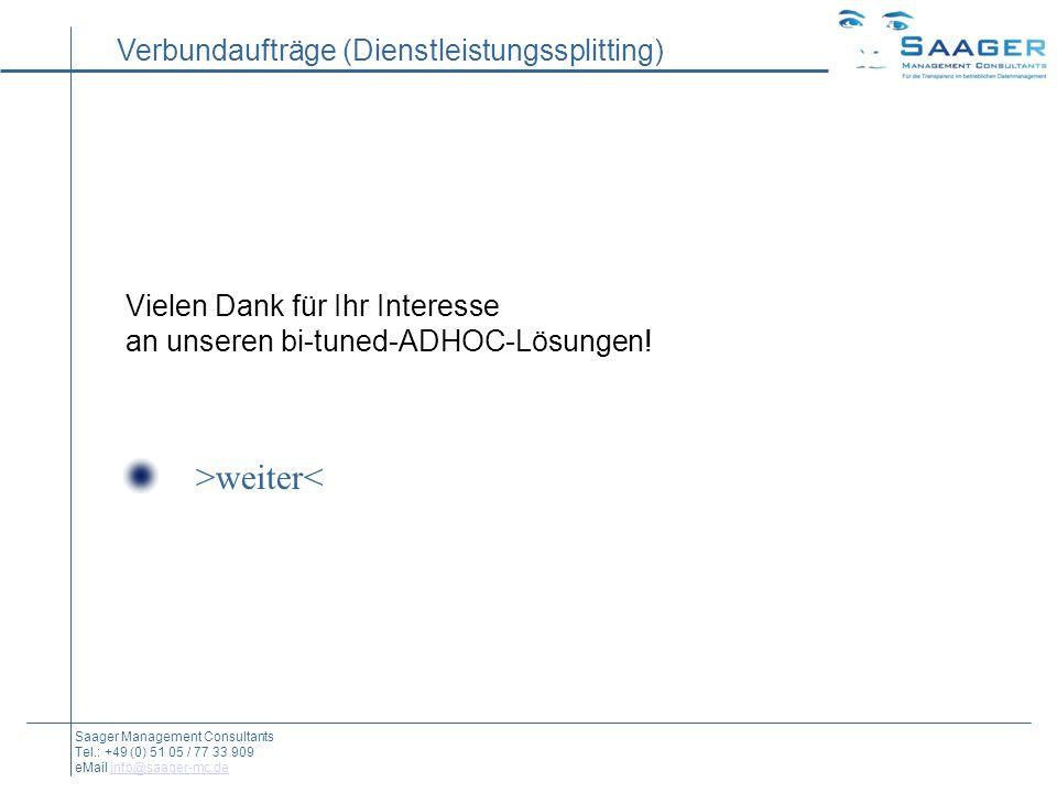 Verbundaufträge (Dienstleistungssplitting) Saager Management Consultants Tel.: +49 (0) 51 05 / 77 33 909 eMail info@saager-mc.deinfo@saager-mc.de Viel