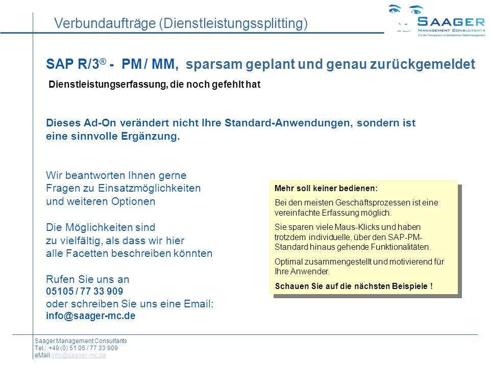 Verbundaufträge (Dienstleistungssplitting) Saager Management Consultants Tel.: +49 (0) 51 05 / 77 33 909 eMail info@saager-mc.deinfo@saager-mc.de SAP