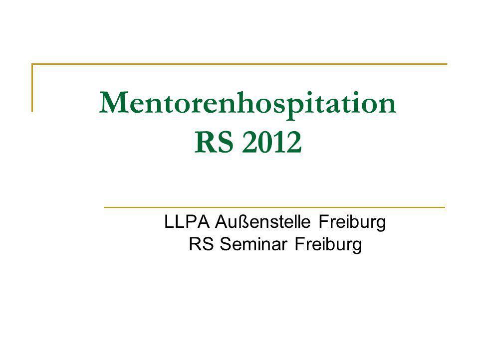 Mentorenhospitation RS 2012 LLPA Außenstelle Freiburg RS Seminar Freiburg