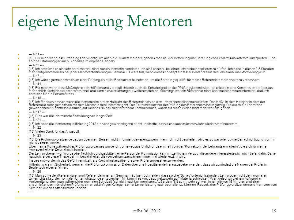 reiba 06_2012 19 eigene Meinung Mentoren --- Nr 1 --- [18] Für mich war diese Erfahrung sehr wichtig, um auch die Qualität meiner eigenen Arbeit bei d