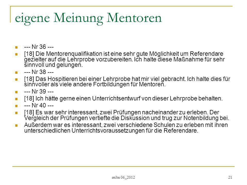 reiba 06_2012 21 eigene Meinung Mentoren --- Nr 36 --- [18] Die Mentorenqualifikation ist eine sehr gute Möglichkeit um Referendare gezielter auf die