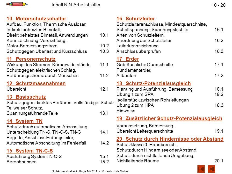 NIN-Arbeitsblätter Auflage 14 - 2011 - © Paul-Emile Müller Inhalt NIN-Arbeitsblätter 10 - 20 10Motorschutzschalter Aufbau, Funktion, Thermische Auslös