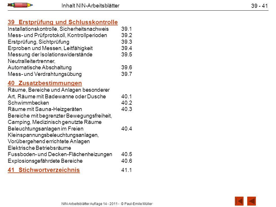 NIN-Arbeitsblätter Auflage 14 - 2011 - © Paul-Emile Müller Inhalt NIN-Arbeitsblätter 39 - 41 39Erstprüfung und Schlusskontrolle Installationskontrolle