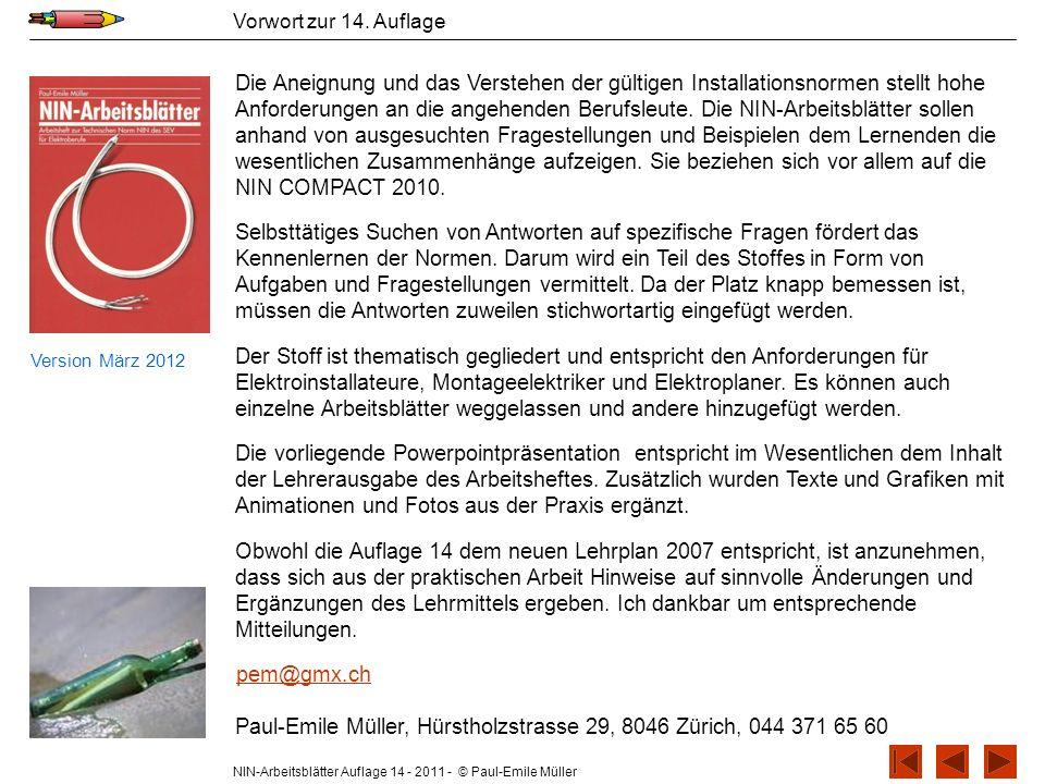 NIN-Arbeitsblätter Auflage 14 - 2011 - © Paul-Emile Müller Vorwort zur 14. Auflage Die Aneignung und das Verstehen der gültigen Installationsnormen st