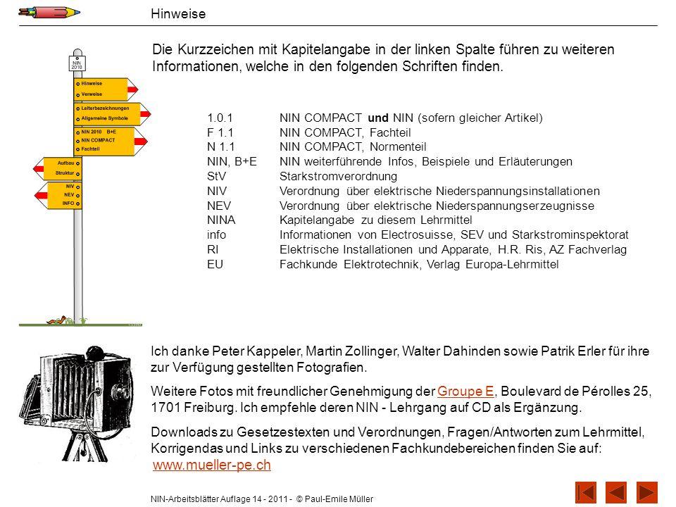 NIN-Arbeitsblätter Auflage 14 - 2011 - © Paul-Emile Müller Hinweise Die Kurzzeichen mit Kapitelangabe in der linken Spalte führen zu weiteren Informat