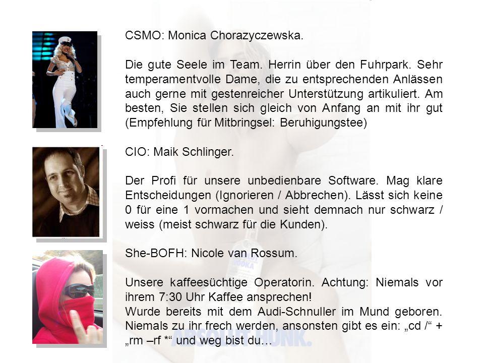 CSMO: Monica Chorazyczewska. Die gute Seele im Team. Herrin über den Fuhrpark. Sehr temperamentvolle Dame, die zu entsprechenden Anlässen auch gerne m
