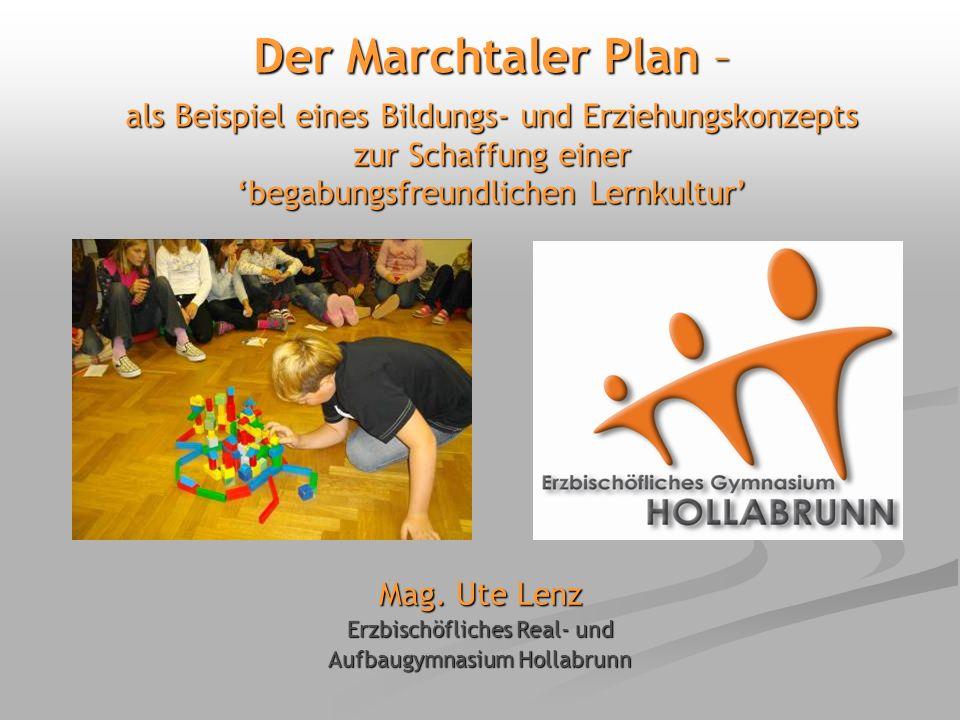Der Marchtaler Plan – als Beispiel eines Bildungs- und Erziehungskonzepts zur Schaffung einer begabungsfreundlichen Lernkultur Mag.