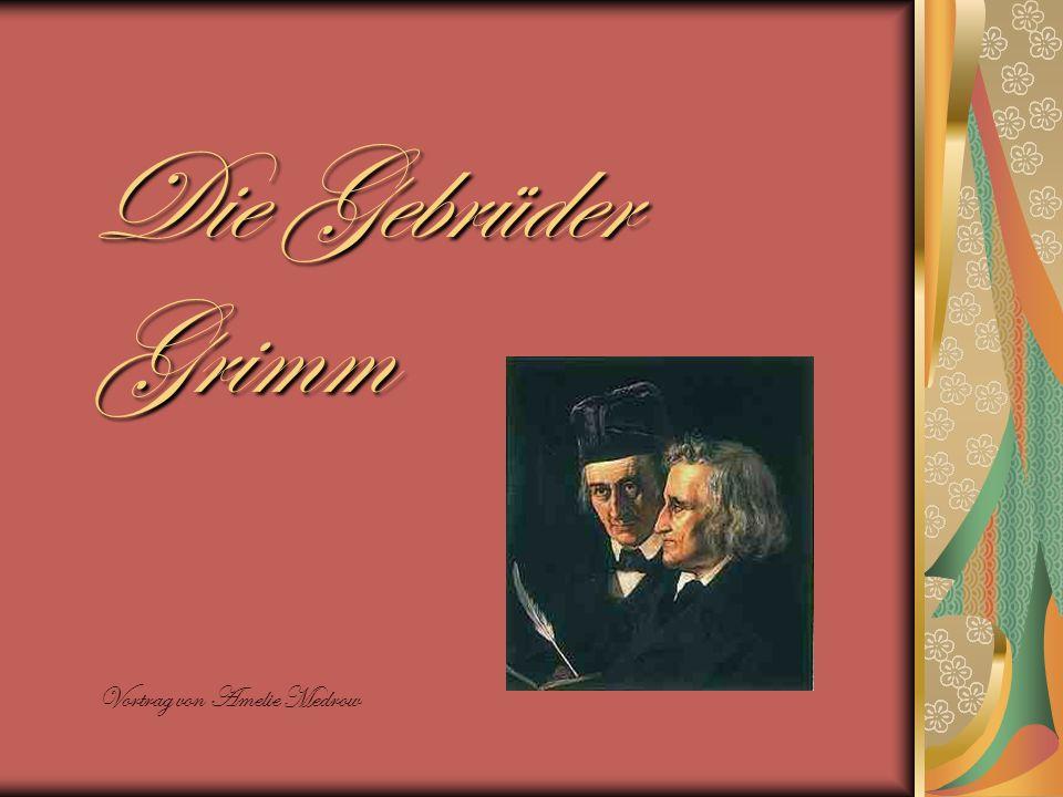 Die Gebrüder Grimm Vortrag von Amelie Medrow