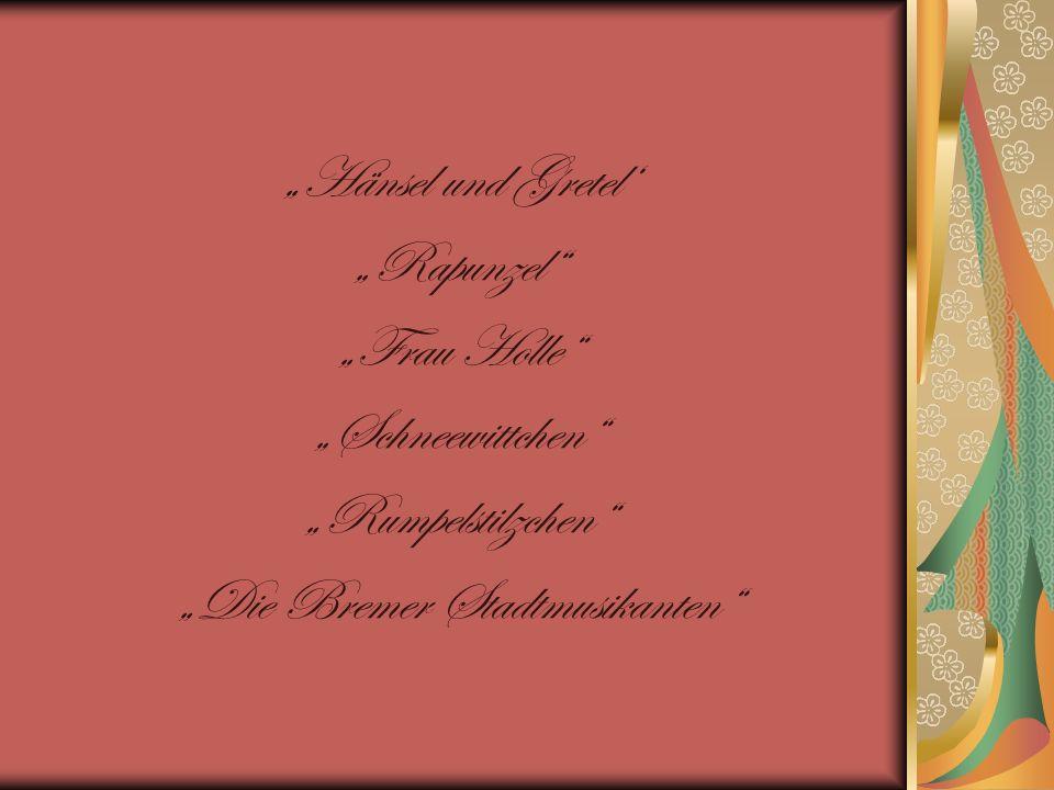 Hänsel und Gretel Rapunzel Frau Holle Schneewittchen Rumpelstilzchen Die Bremer Stadtmusikanten