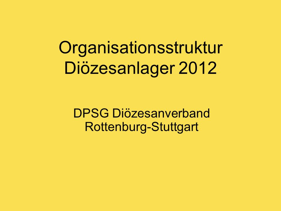Organisationsstruktur Diözesanlager 2012 DPSG Diözesanverband Rottenburg-Stuttgart