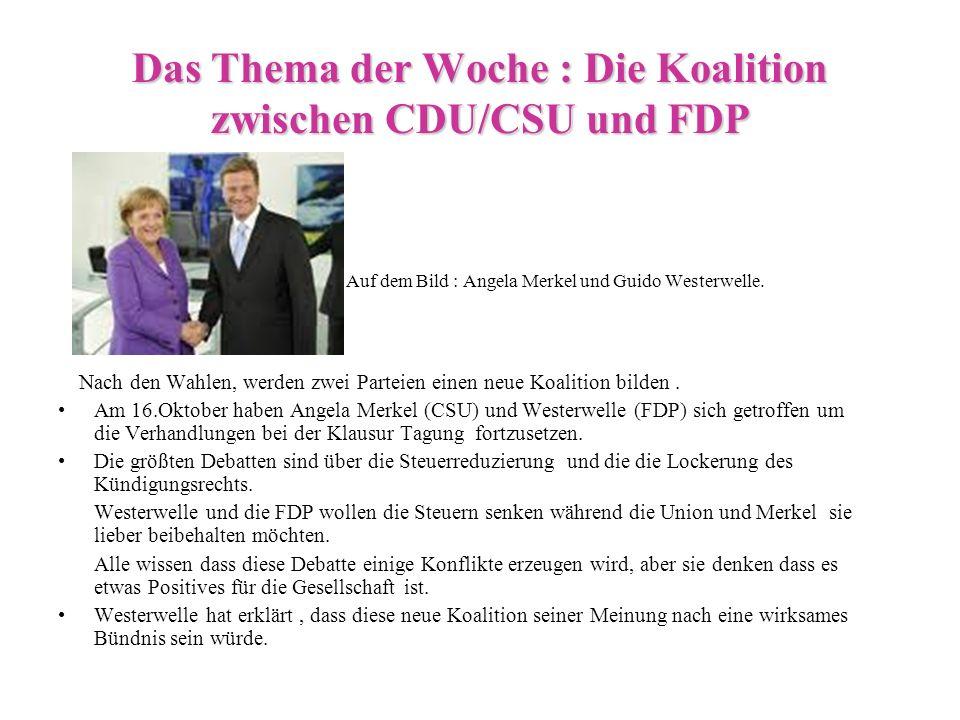 Das Thema der Woche : Die Koalition zwischen CDU/CSU und FDP Auf dem Bild : Angela Merkel und Guido Westerwelle. Nach den Wahlen, werden zwei Parteien
