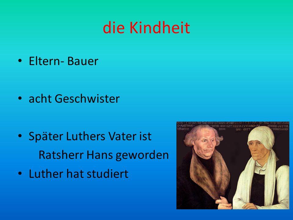 das Studium 1501-1505 Studium an der Universität Erfurt 1507- ein Priester von 1508- Lehrer eine Theologie Von 1512- ein Doktor Theologie