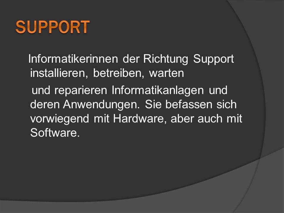 Informatikerinnen der Richtung Support installieren, betreiben, warten und reparieren Informatikanlagen und deren Anwendungen. Sie befassen sich vorwi